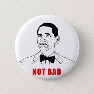 solidchainwear not bad Obama Pinback Button