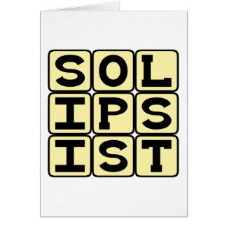 Solipsist, punto de vista filosófico tarjeta de felicitación