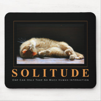 SOLITUDE Cat Photography Anti-Motivational Mouse Pad