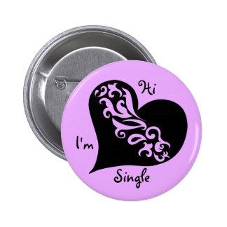 Solo día de San Valentín Pin Redondo De 2 Pulgadas