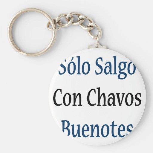 Solo Salgo Con Chavos Buenotes Key Chains