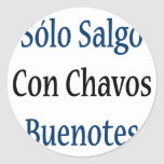 Solo Salgo Con Chavos Buenotes Classic Round Sticker