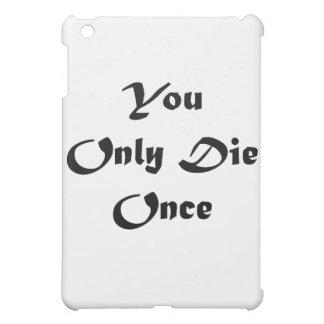 Sólo se muere una vez