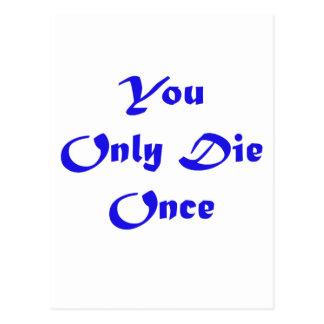 ¡Sólo se muere una vez!!!!! Postal