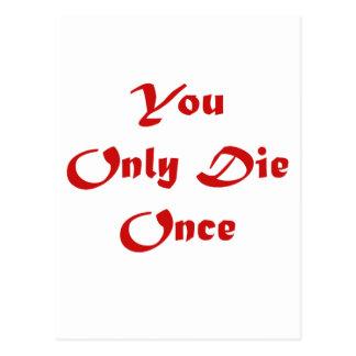 ¡Sólo se muere una vez!!!!! Tarjeta Postal