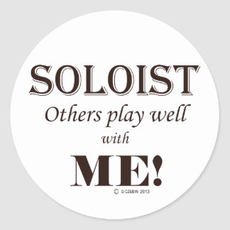 Soloist, Others Play Well With Me! Classic Round Sticker