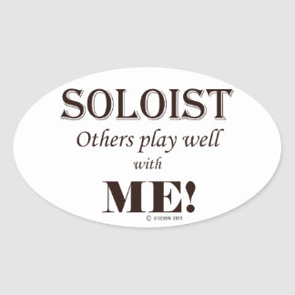 Soloist, Others Play Well With Me! Oval Sticker