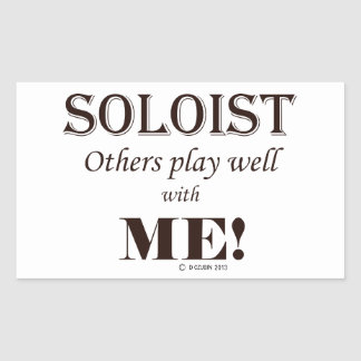 Soloist, Others Play Well With Me! Rectangular Sticker
