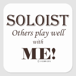 Soloist, Others Play Well With Me! Square Sticker