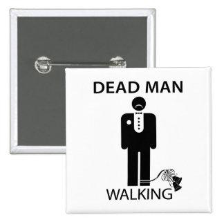 Soltero: Botón que camina del hombre muerto Pin