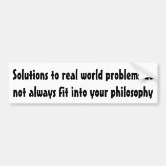 Solutions to real world problems ... bumper sticker