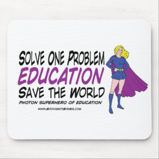 Solve One Problem Education Save the Entire World Mouse Pad