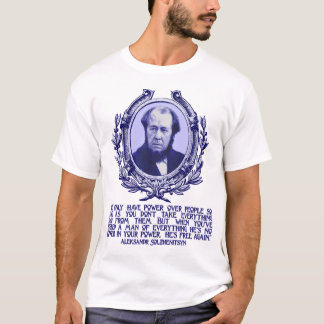 Solzhenitsyn Quote:  Freedom & Losing Everything T-Shirt