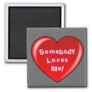 Sombody Loves Me Magnet magnet