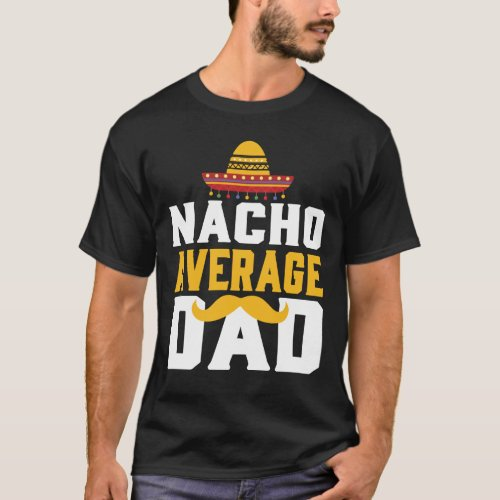 Sombrero Mexico Father Nacho Gift Bart Sir T_Shirt