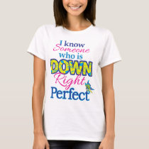 Some1 is Down Right Perfect T-Shirt