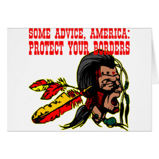 Some Advice America Protect Your Borders  #002 Greeting Card