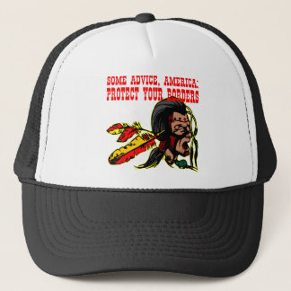 Some Advice America Protect Your Borders  #002 Trucker Hat