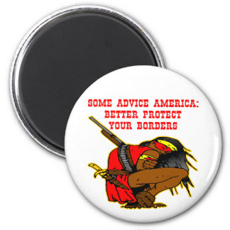Some Advice; Protect Your Borders America 2 Inch Round Magnet