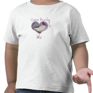 Some Birdy Loves Me Tee Shirt