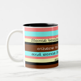 some books are to be tasted...others to be digeste Two-Tone coffee mug
