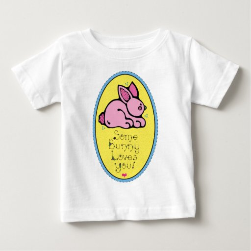 Some Bunny Baby T-Shirt