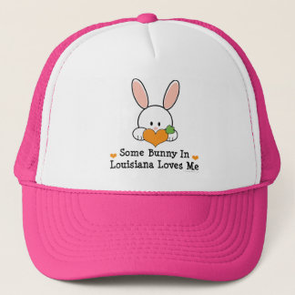 Some Bunny In Lousiana Loves Me Clothing Trucker Hat
