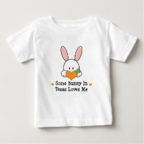 Some Bunny In Texas Loves Me Infant T-shirt