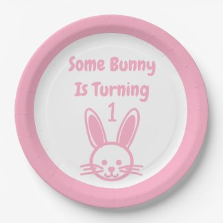 Some Bunny Is Turning One Birthday Paper Plate