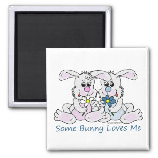 Some Bunny Loves Me. 2 Inch Square Magnet
