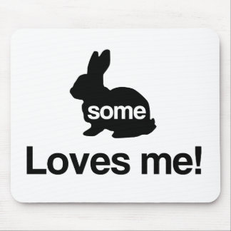 Some Bunny Loves Me Mouse Pad
