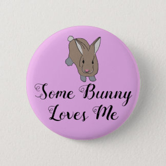 Some Bunny Loves Me Pinback Button