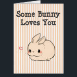"""Some Bunny Loves You Card<br><div class=""""desc"""">Card front features cute bunny and says &quot;Some Bunny Loves You&quot; inside says &quot;Very,  very much.&quot; and has little pink rabbit foot prints in corners.</div>"""