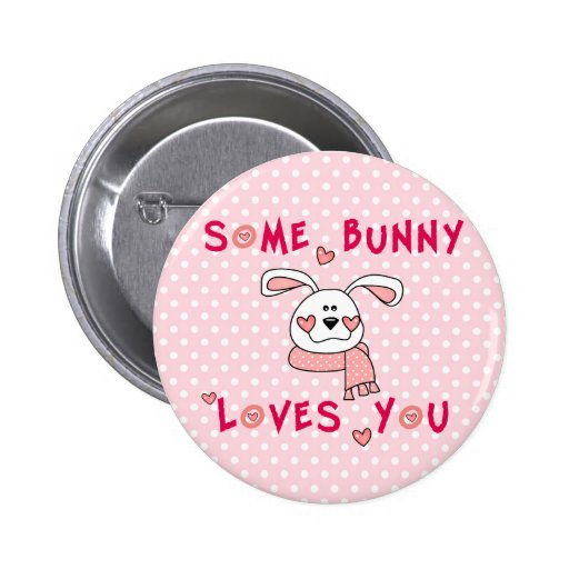 Some Bunny Loves You Pins