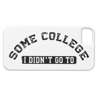Some College I Didn't Go To iPhone SE/5/5s Case