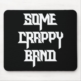 Some Crappy Band Mouse Pad
