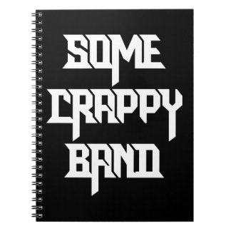 Some Crappy Band Spiral Notebook