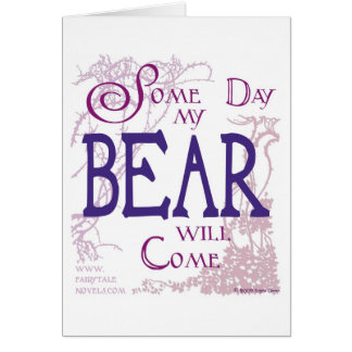Some day my Bear will come card