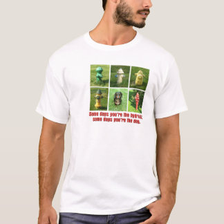 Some Days Hydrant; Some Days Dog (Dachshund) T-Shirt