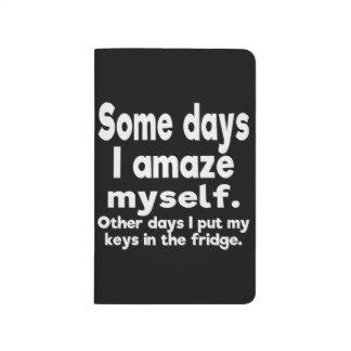 Some days I amaze myself. Journal