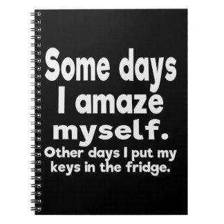 Some days I amaze myself. Spiral Notebook