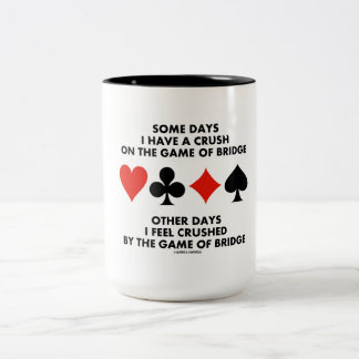 Some Days I Have A Crush On The Game Of Bridge Two-Tone Coffee Mug