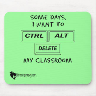 Some Days, I Want to CTRL-ALT-DEL My Classroom Mouse Pad