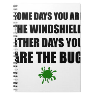 Some Days Windshield Other Days Bug Notebook