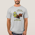 Some Days You're The Dog T-Shirt