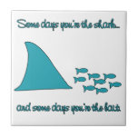 Some Days You're the Shark T-shirt Ceramic Tiles