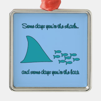 Some Days You're the Shark T-shirt Metal Ornament