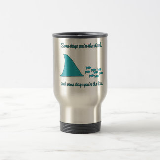 Some Days You're the Shark T-shirt Travel Mug