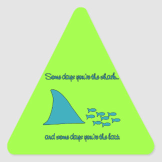 Some Days You're the Shark T-shirt Triangle Sticker