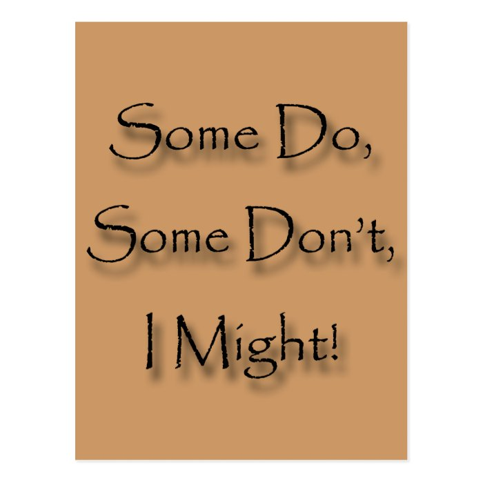 Some Do, Some Don't, I Might Postcard